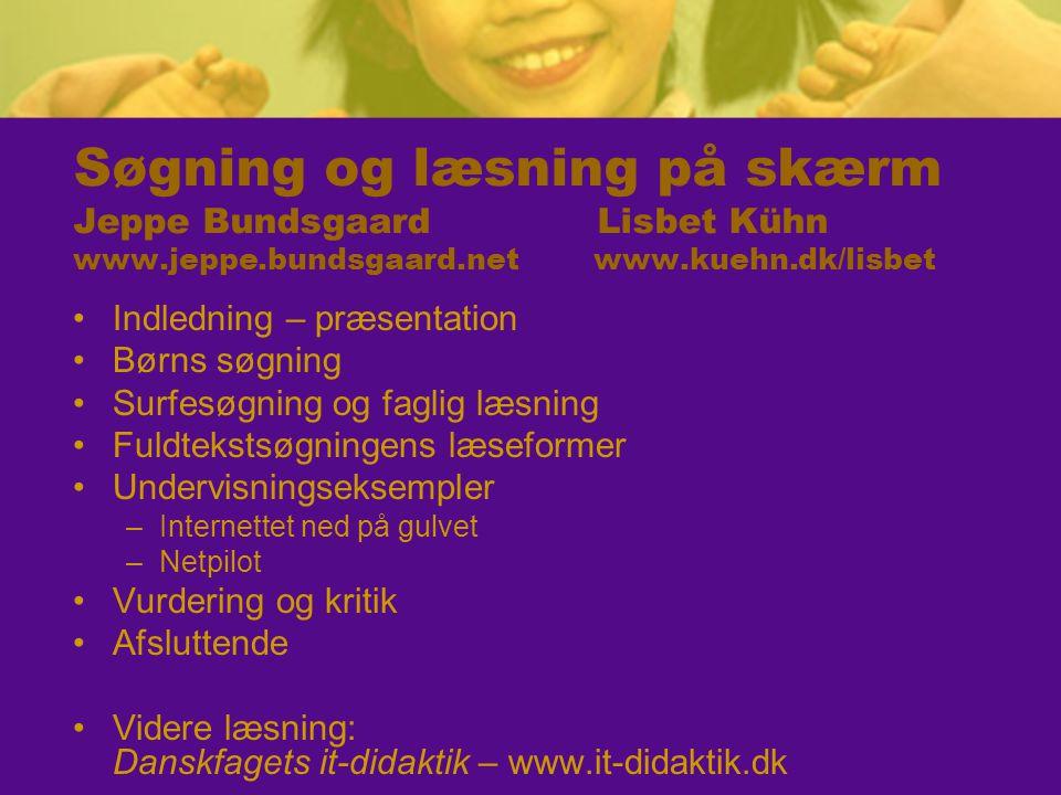 Søgning og læsning på skærm Jeppe Bundsgaard Lisbet Kühn www. jeppe