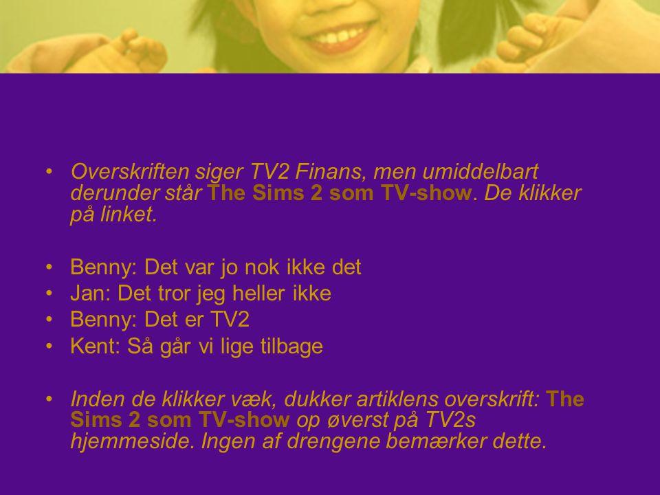Overskriften siger TV2 Finans, men umiddelbart derunder står The Sims 2 som TV-show. De klikker på linket.