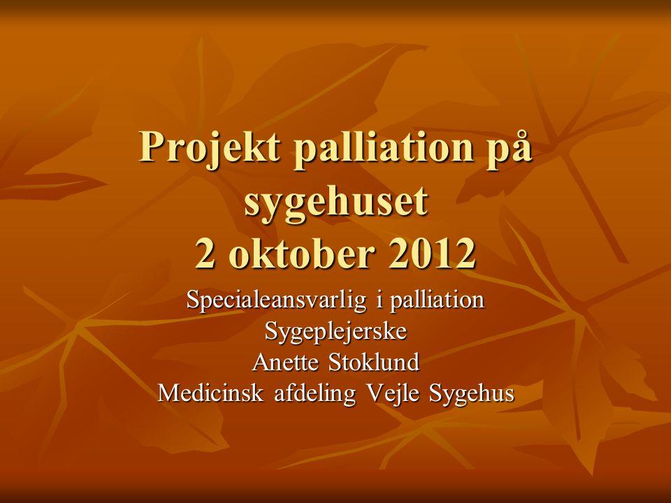 Projekt palliation på sygehuset 2 oktober 2012