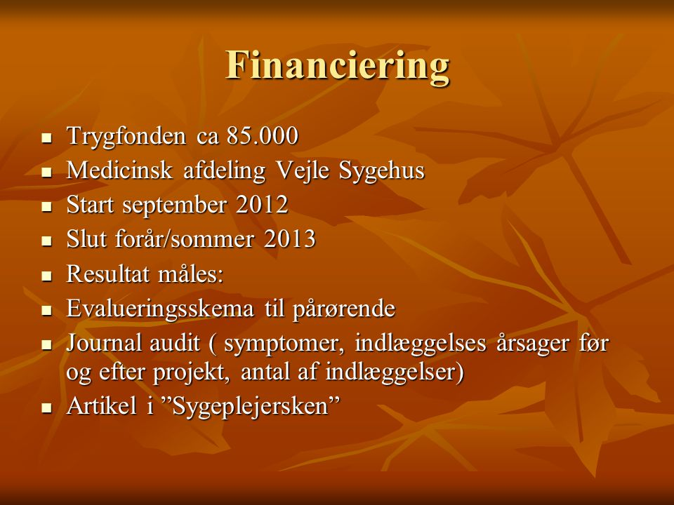 Financiering Trygfonden ca 85.000 Medicinsk afdeling Vejle Sygehus