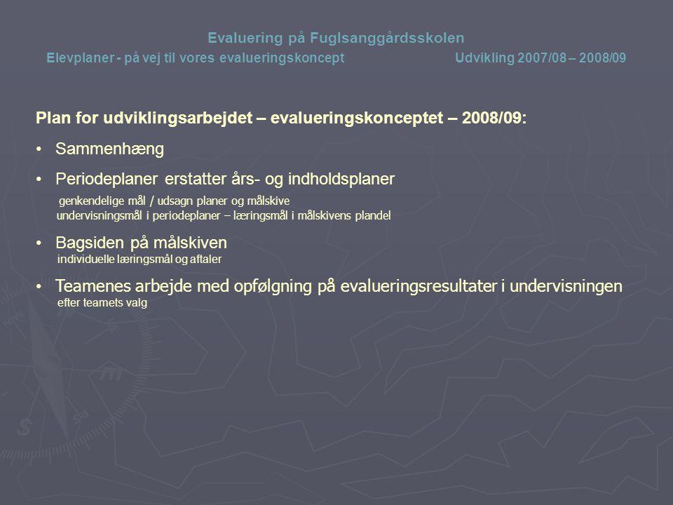 Plan for udviklingsarbejdet – evalueringskonceptet – 2008/09: