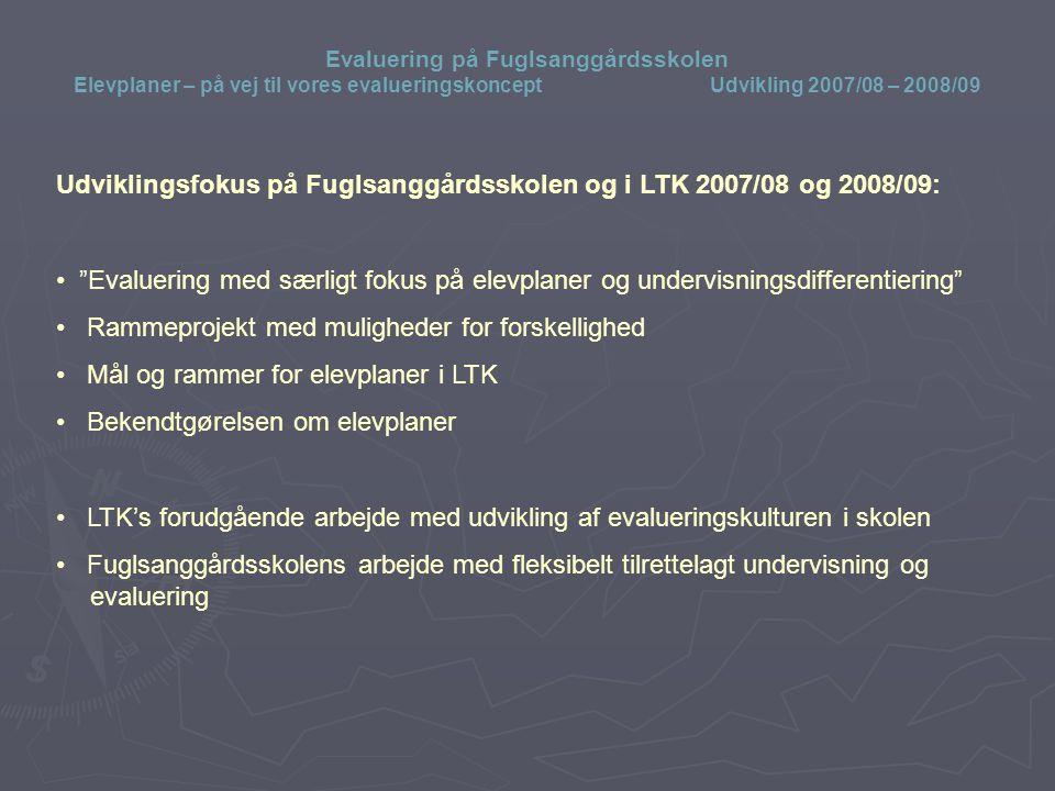 Udviklingsfokus på Fuglsanggårdsskolen og i LTK 2007/08 og 2008/09: