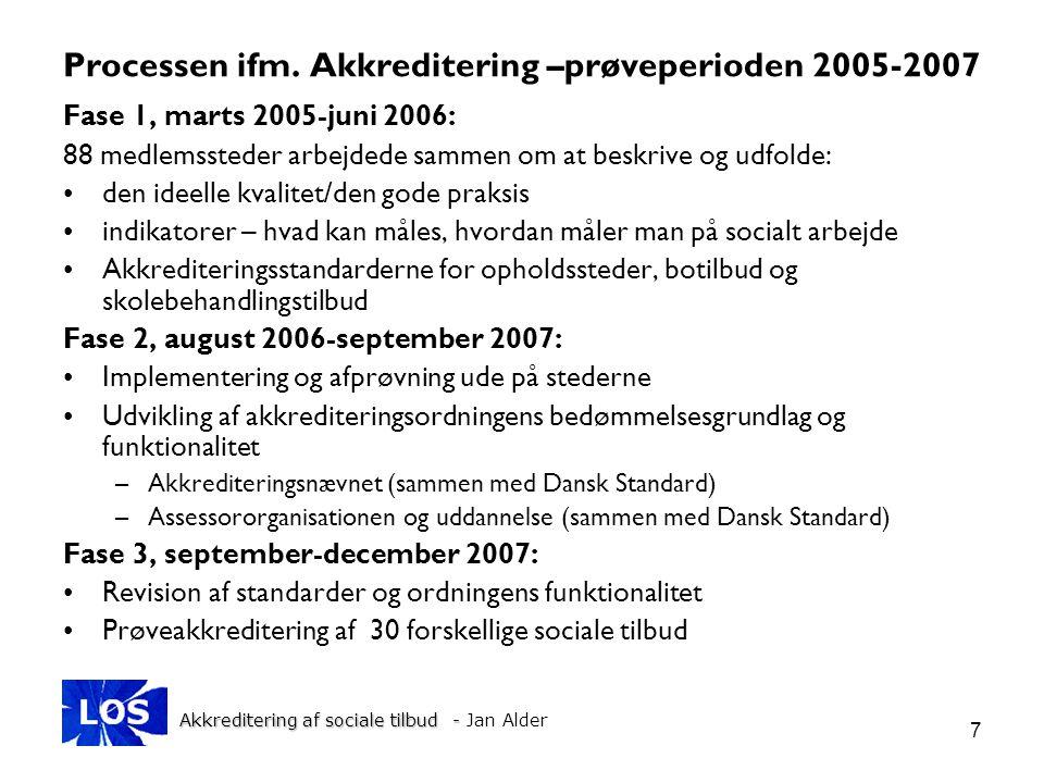 Processen ifm. Akkreditering –prøveperioden 2005-2007