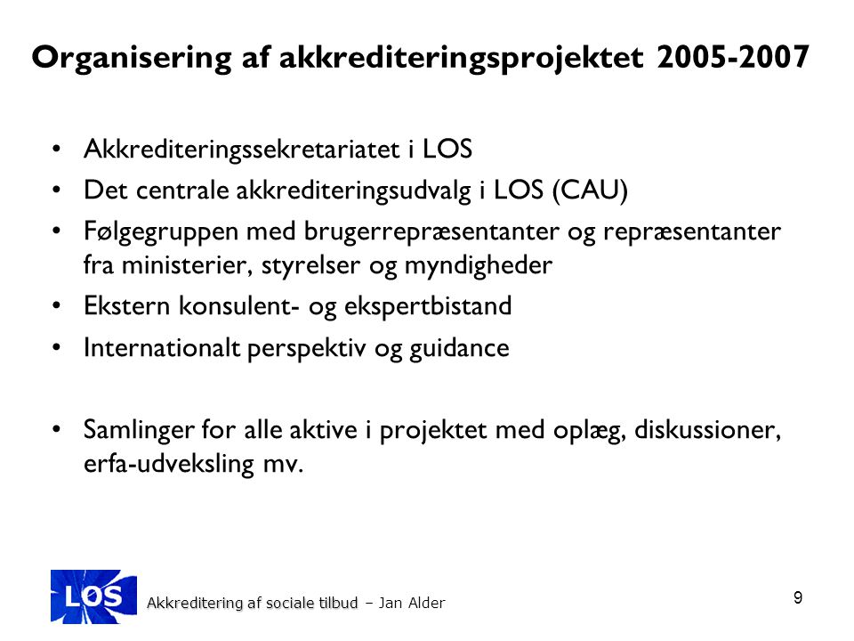 Organisering af akkrediteringsprojektet 2005-2007