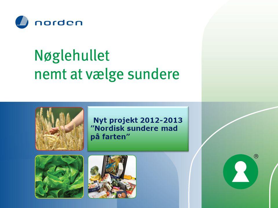 Nyt projekt 2012-2013 Nordisk sundere mad på farten