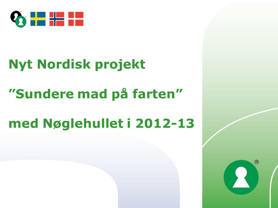 Nyt Nordisk projekt Sundere mad på farten med Nøglehullet i 2012-13