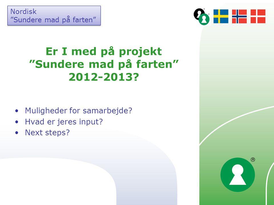 Er I med på projekt Sundere mad på farten 2012-2013