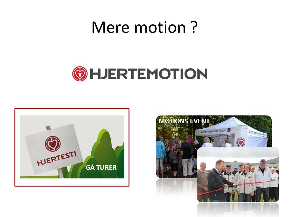 Mere motion MOTIONS EVENT GÅ TURER