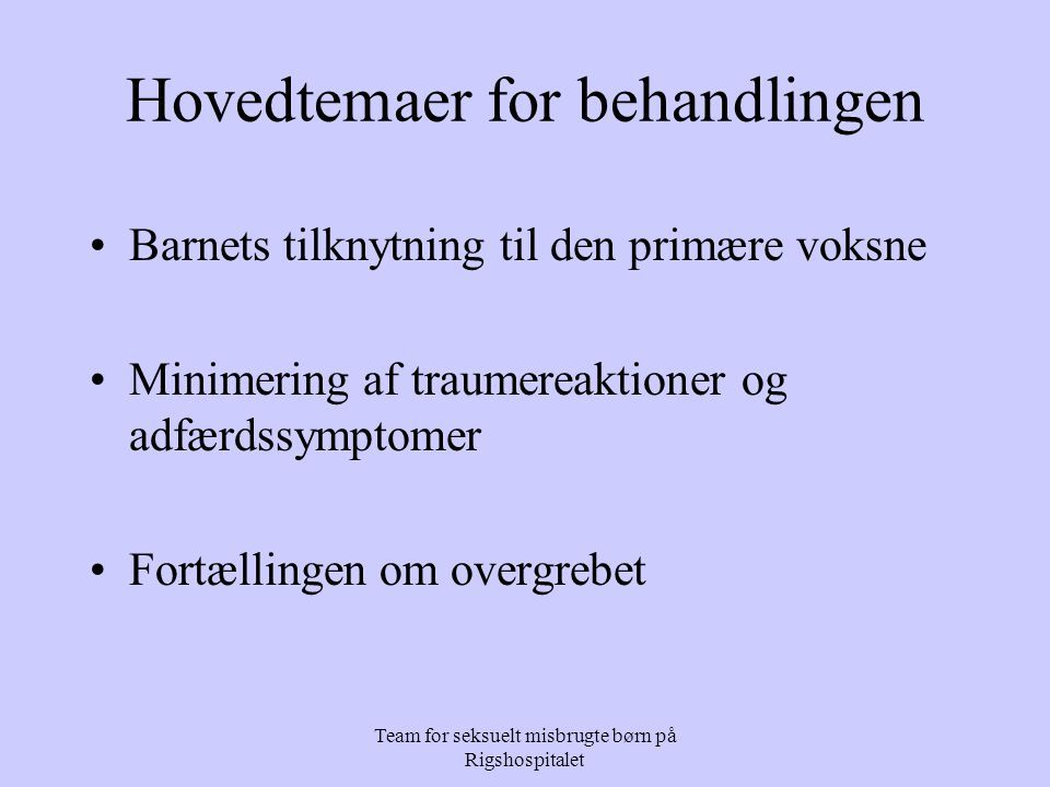 Hovedtemaer for behandlingen