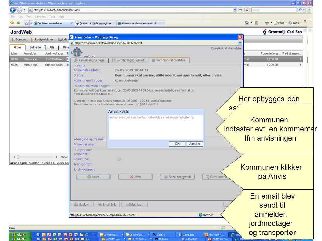 samlede kommunikation mellem anmelder og kommune Kommunen