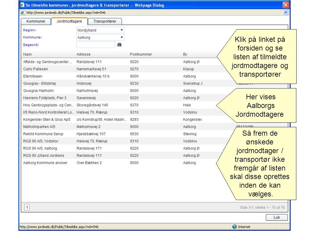 Klik på linket på forsiden og se. listen af tilmeldte. jordmodtagere og. transportører. Her vises.