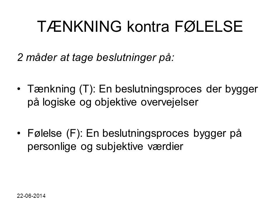 TÆNKNING kontra FØLELSE