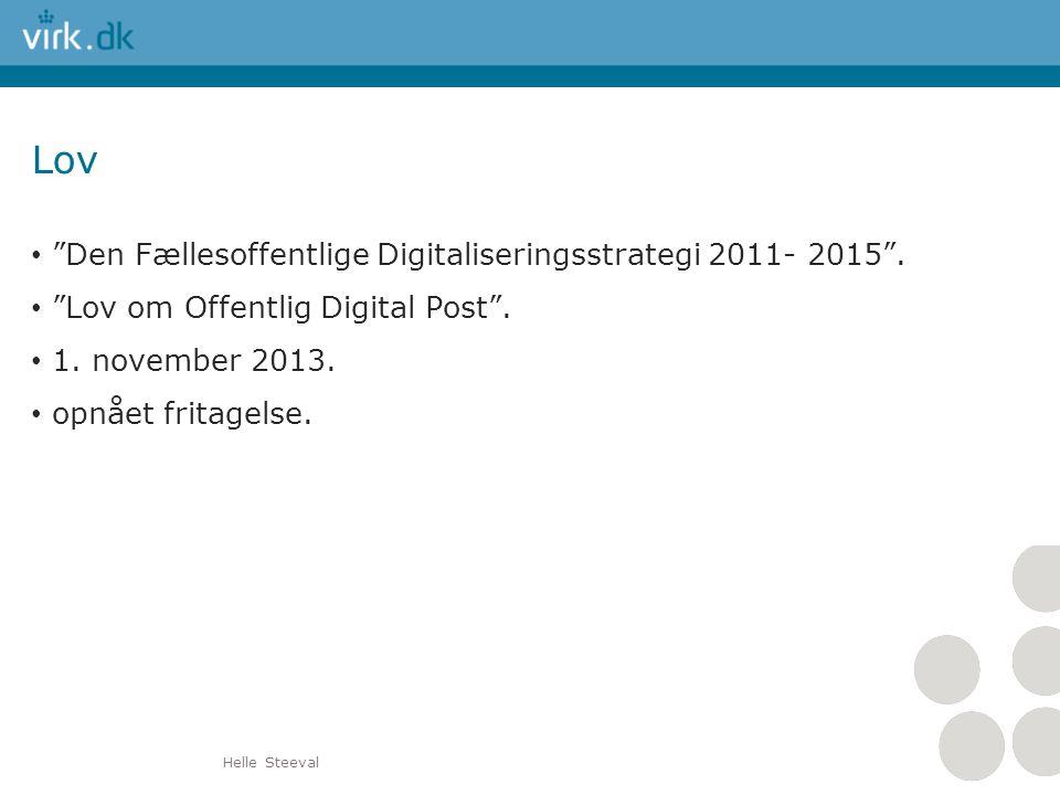 Lov Den Fællesoffentlige Digitaliseringsstrategi 2011- 2015 .