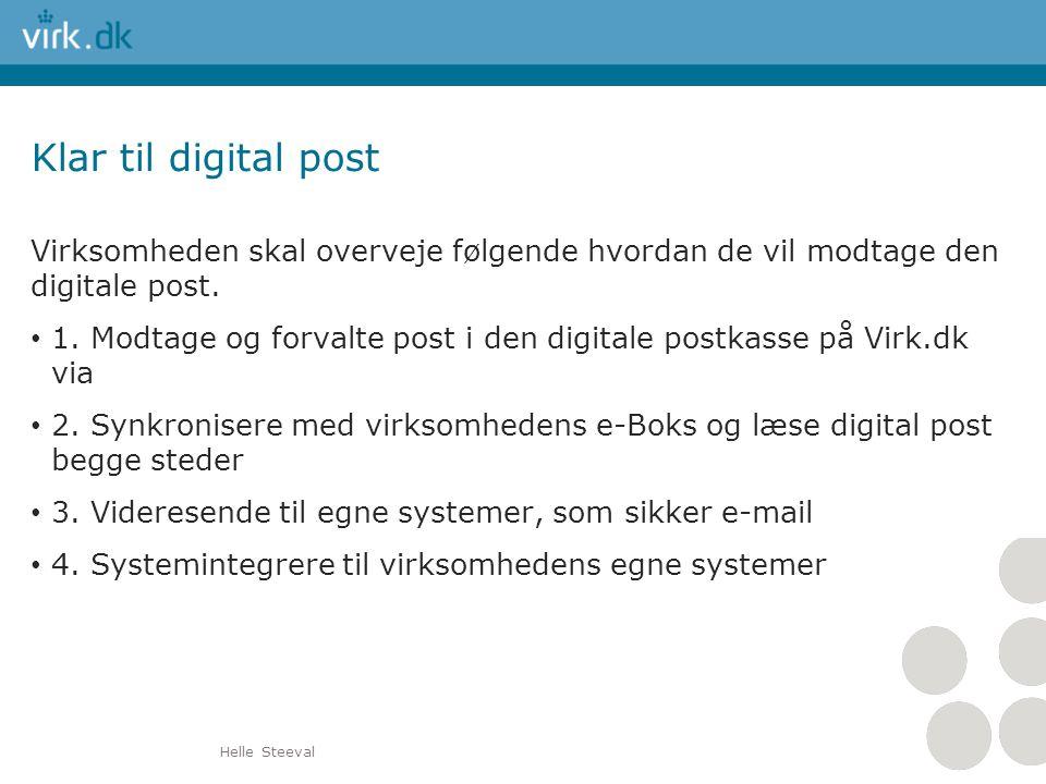 Klar til digital post Virksomheden skal overveje følgende hvordan de vil modtage den digitale post.