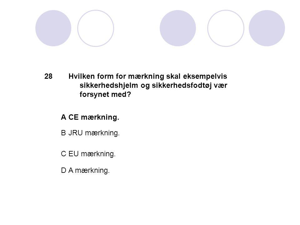 28 Hvilken form for mærkning skal eksempelvis sikkerhedshjelm og sikkerhedsfodtøj vær forsynet med