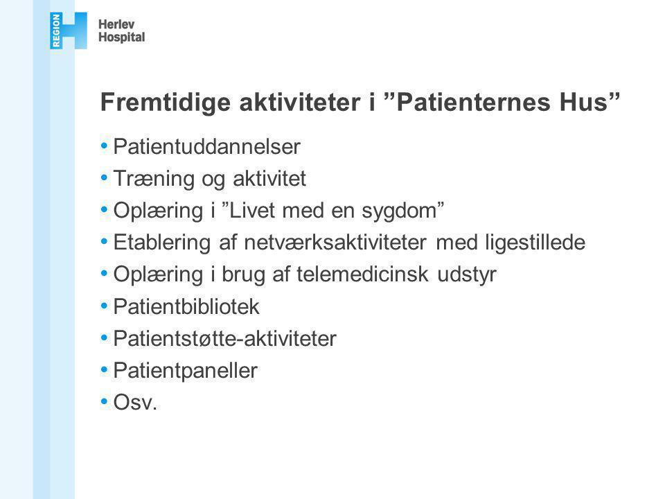 Fremtidige aktiviteter i Patienternes Hus