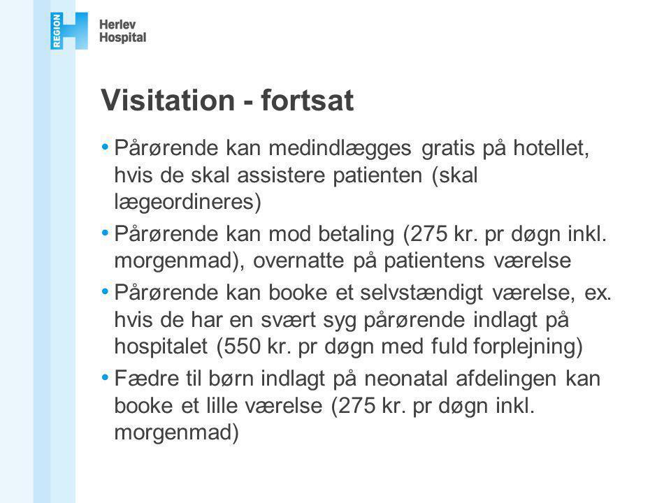 Visitation - fortsat Pårørende kan medindlægges gratis på hotellet, hvis de skal assistere patienten (skal lægeordineres)