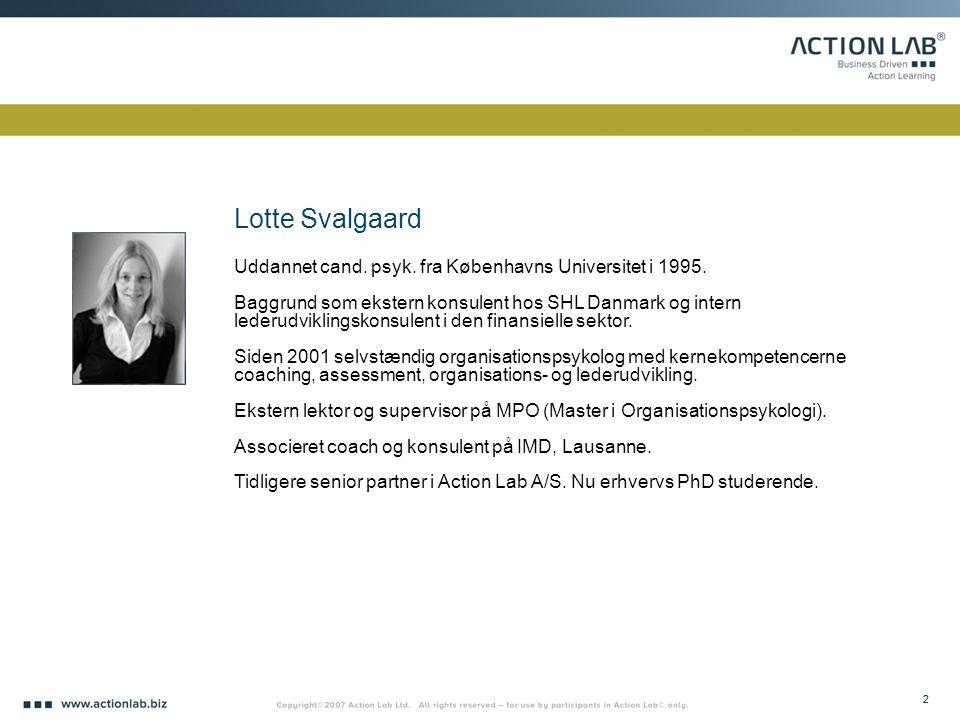 Lotte Svalgaard Uddannet cand. psyk. fra Københavns Universitet i 1995.