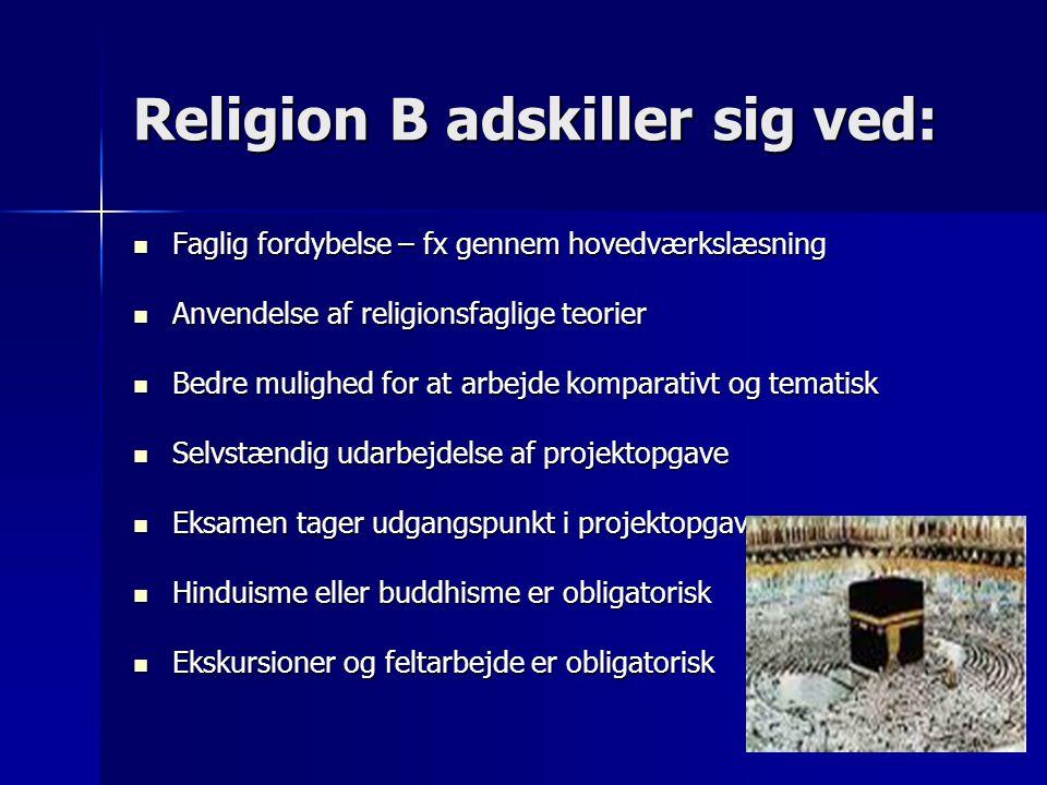 Religion B adskiller sig ved: