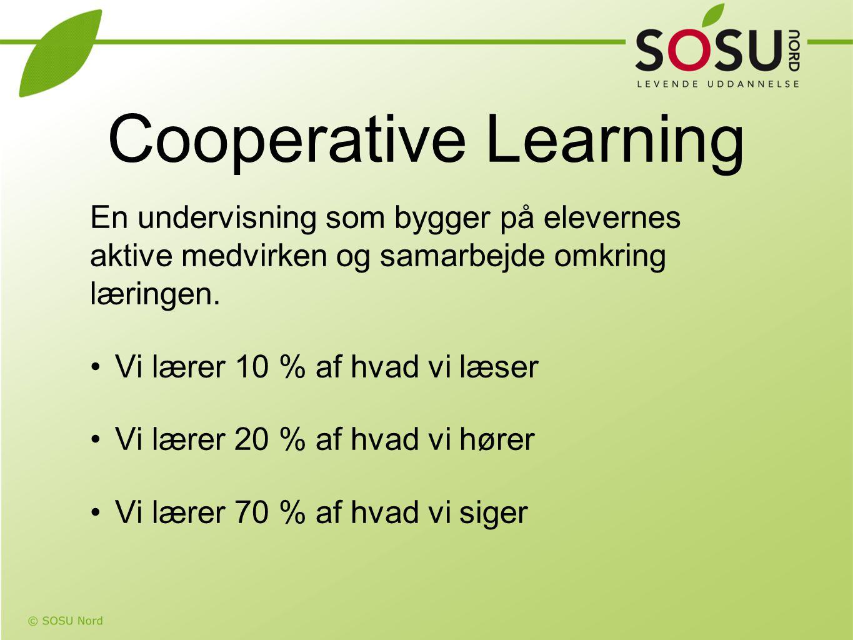 Cooperative Learning En undervisning som bygger på elevernes aktive medvirken og samarbejde omkring læringen.