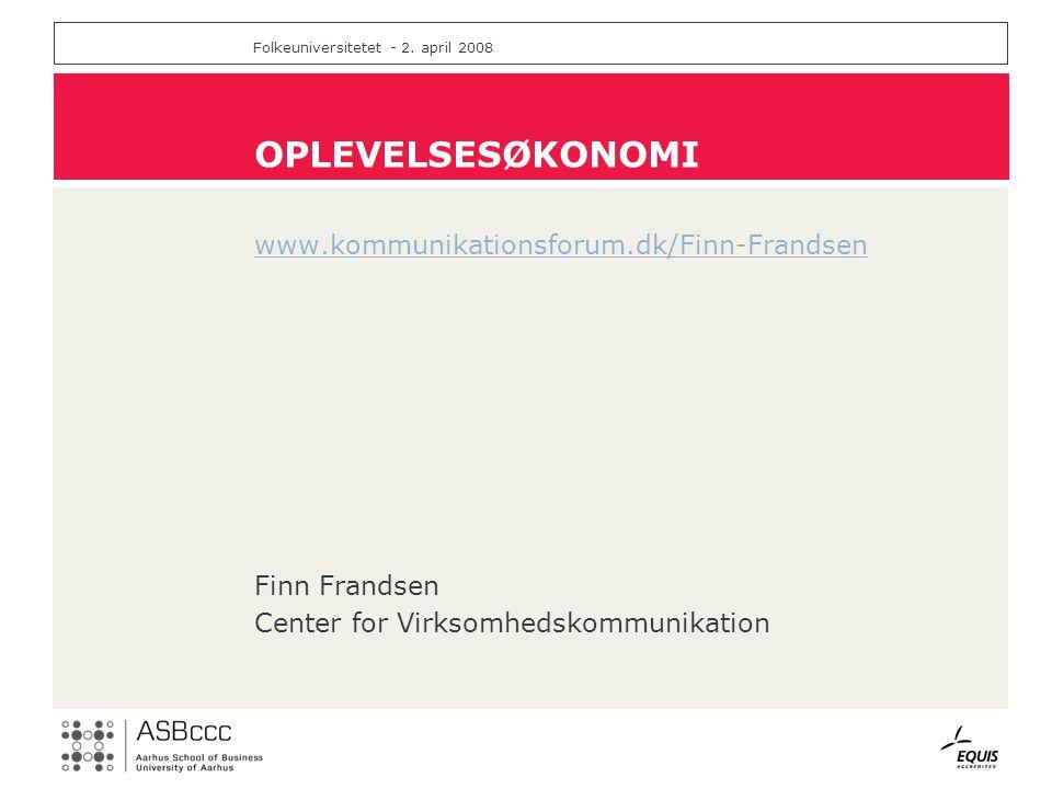 OPLEVELSESØKONOMI www.kommunikationsforum.dk/Finn-Frandsen