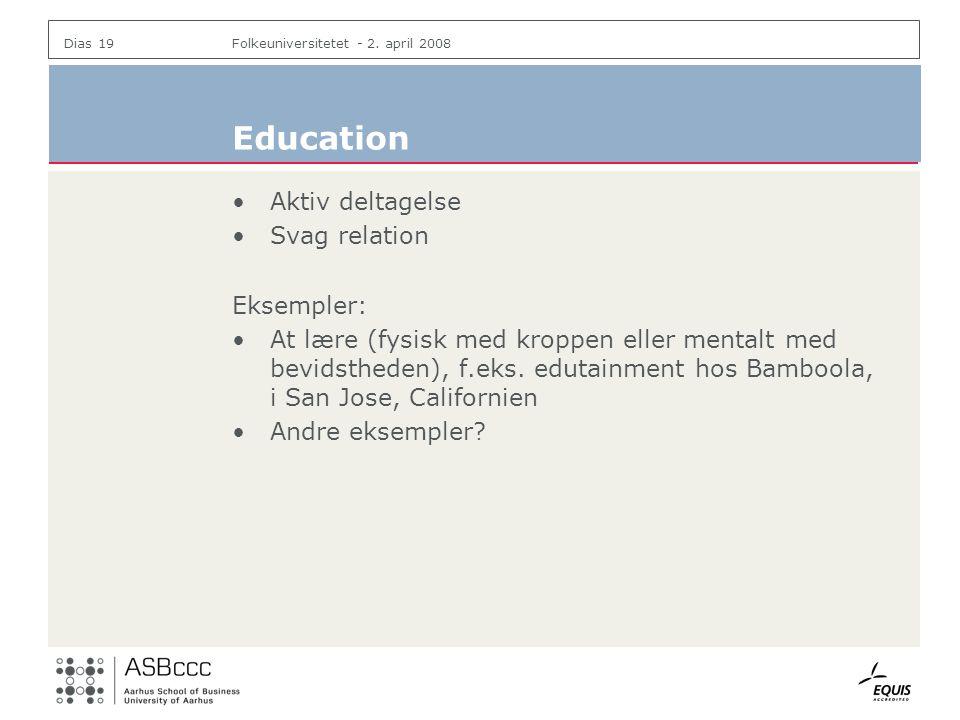 Education Aktiv deltagelse Svag relation Eksempler: