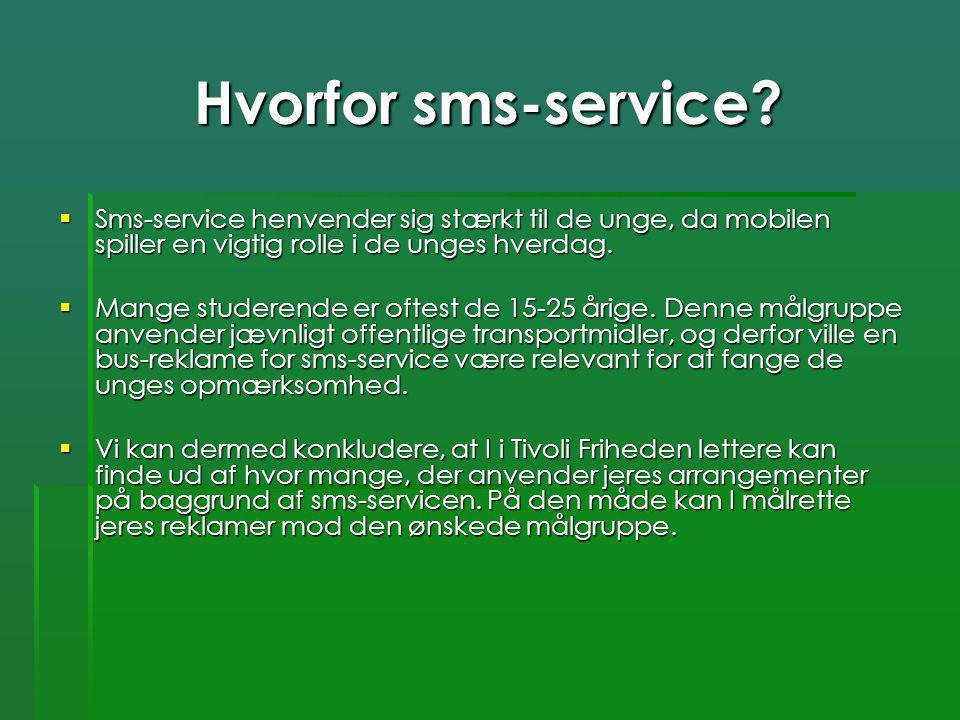Hvorfor sms-service Sms-service henvender sig stærkt til de unge, da mobilen spiller en vigtig rolle i de unges hverdag.