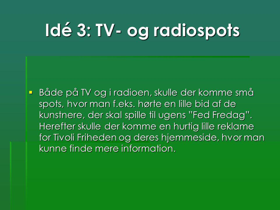 Idé 3: TV- og radiospots