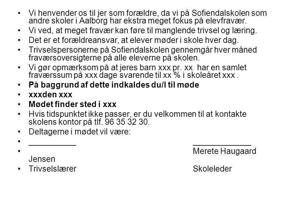 Vi henvender os til jer som forældre, da vi på Sofiendalskolen som andre skoler i Aalborg har ekstra meget fokus på elevfravær.