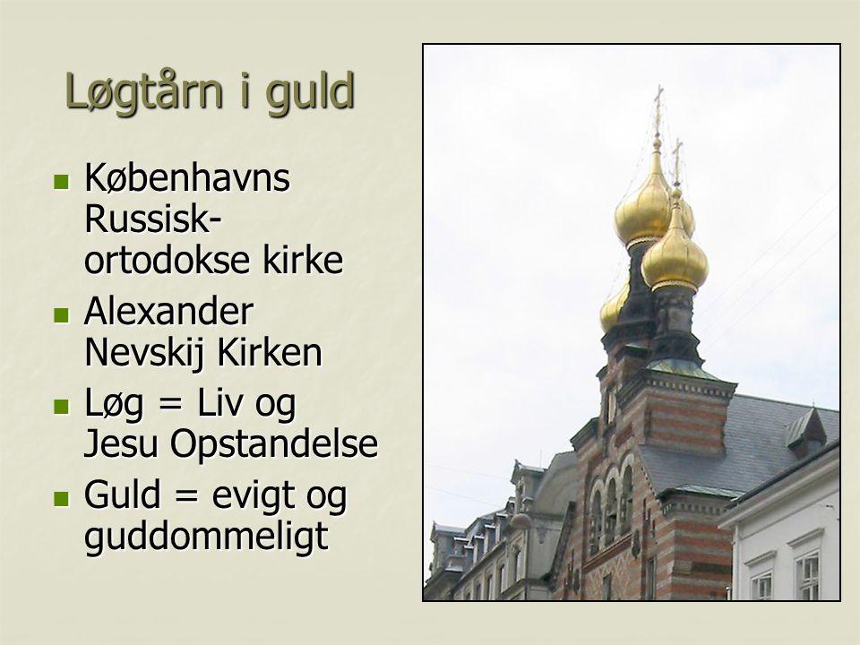 Løgtårn i guld Københavns Russisk-ortodokse kirke