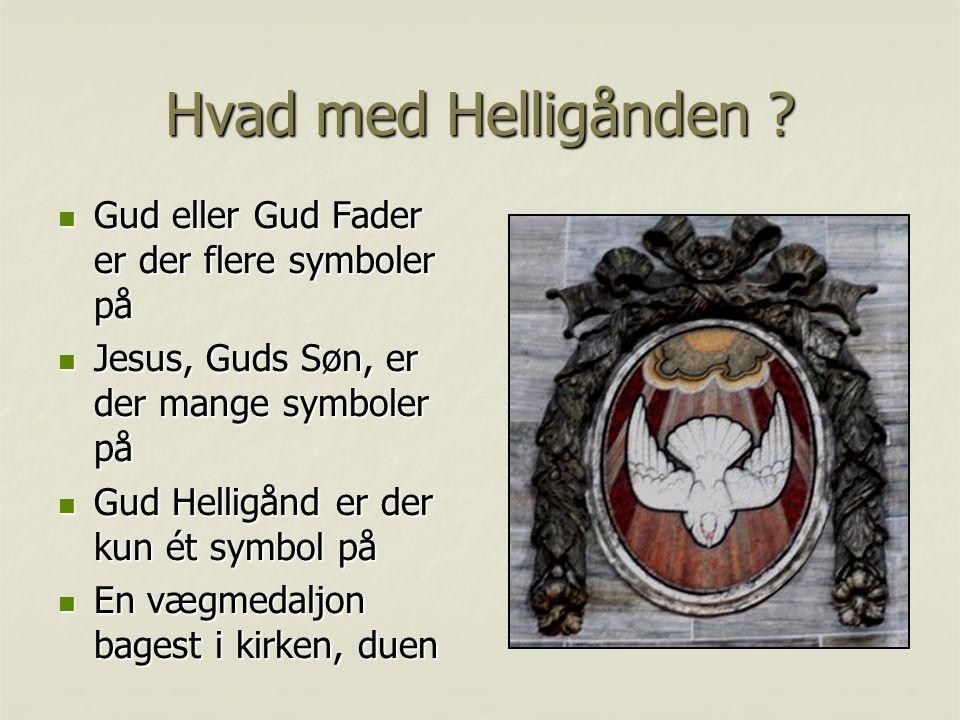 Hvad med Helligånden Gud eller Gud Fader er der flere symboler på