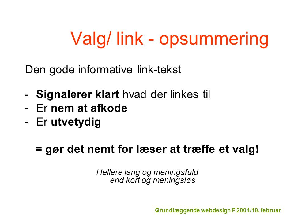 Valg/ link - opsummering