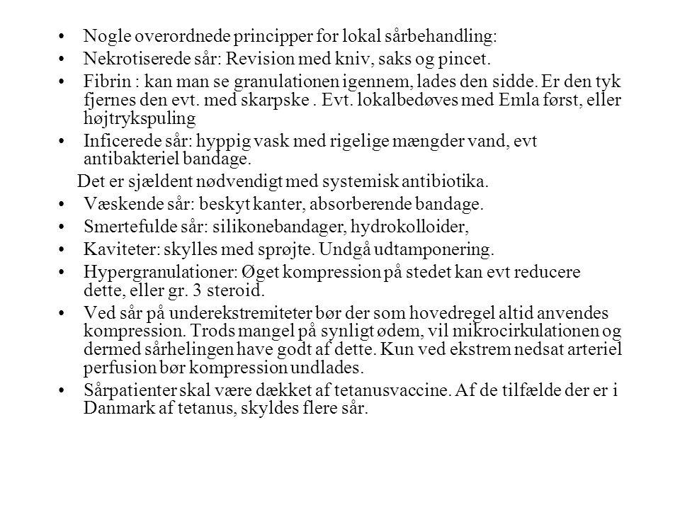 Nogle overordnede principper for lokal sårbehandling: