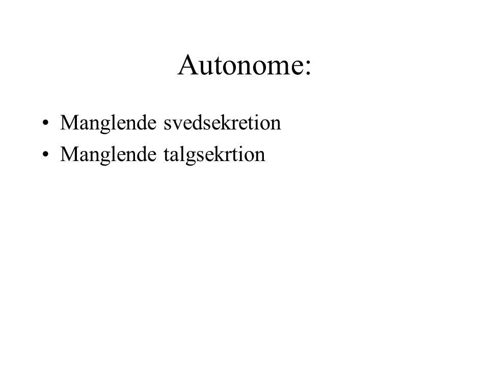 Autonome: Manglende svedsekretion Manglende talgsekrtion