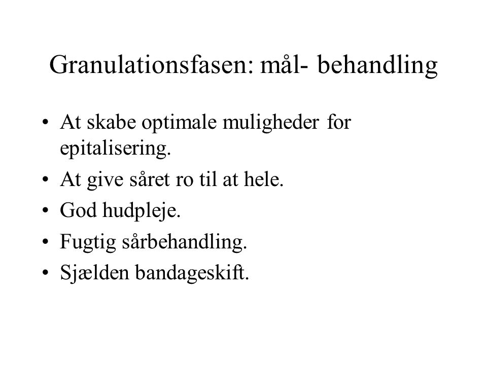 Granulationsfasen: mål- behandling