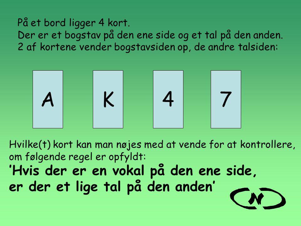 A K 4 7 'Hvis der er en vokal på den ene side,