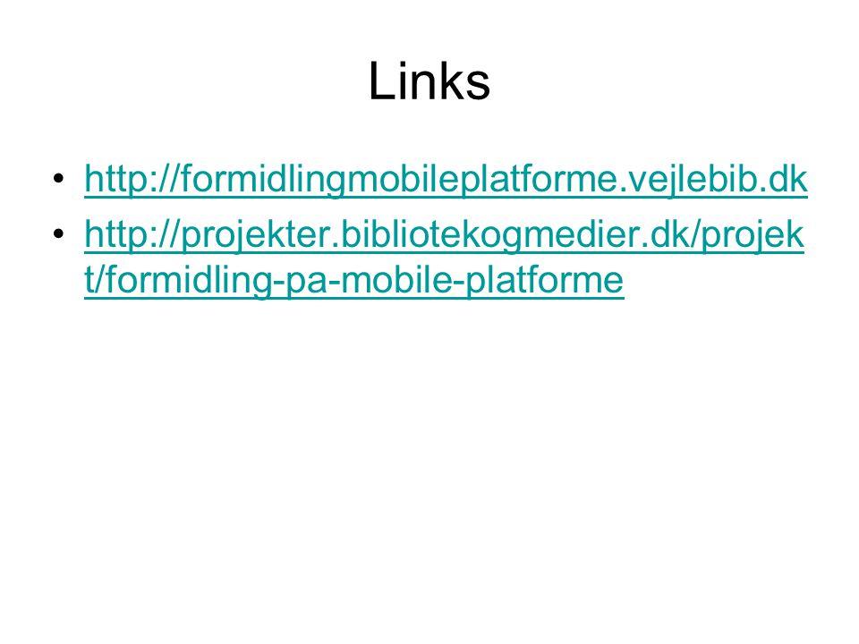 Links http://formidlingmobileplatforme.vejlebib.dk