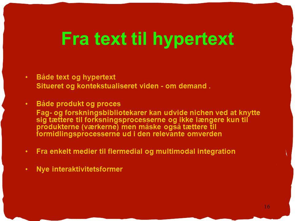 Fra text til hypertext Både text og hypertext