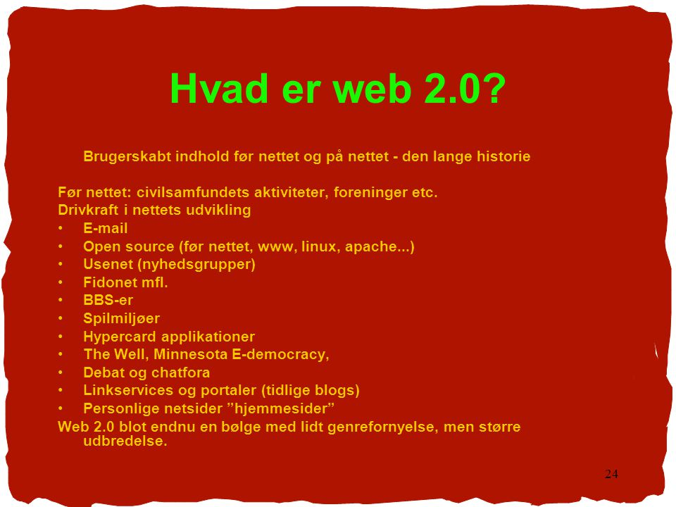 Hvad er web 2.0 Brugerskabt indhold før nettet og på nettet - den lange historie. Før nettet: civilsamfundets aktiviteter, foreninger etc.