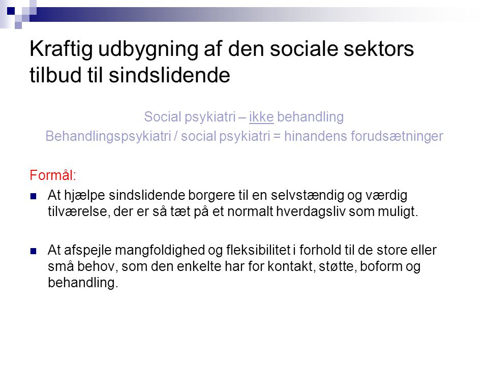 Kraftig udbygning af den sociale sektors tilbud til sindslidende