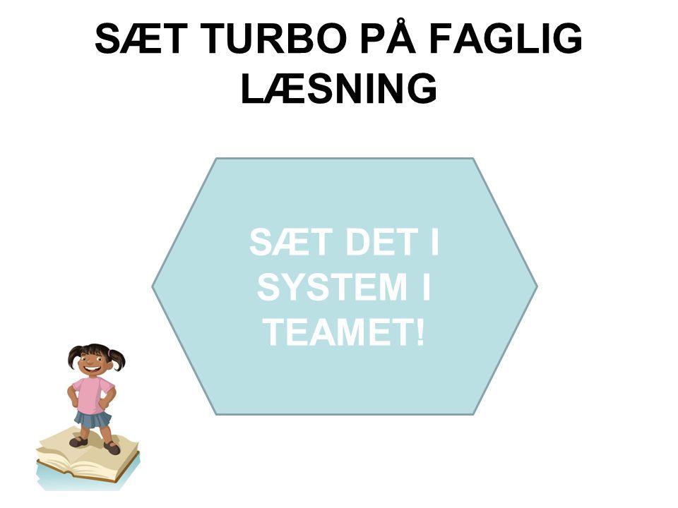 SÆT TURBO PÅ FAGLIG LÆSNING