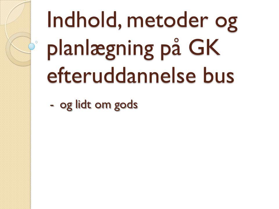Indhold, metoder og planlægning på GK efteruddannelse bus