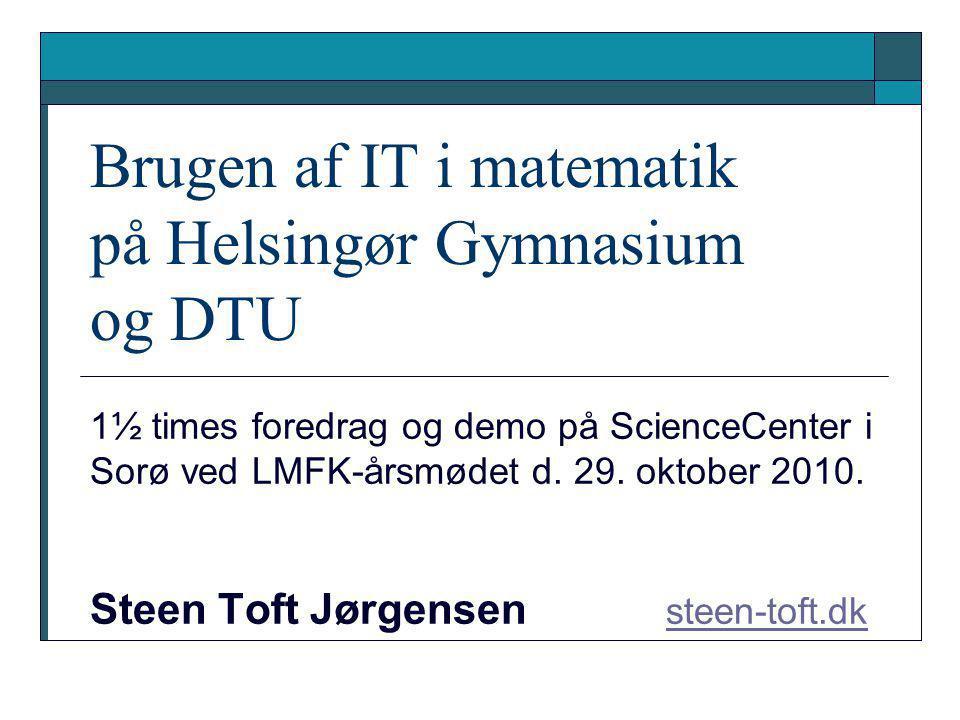 Brugen af IT i matematik på Helsingør Gymnasium og DTU