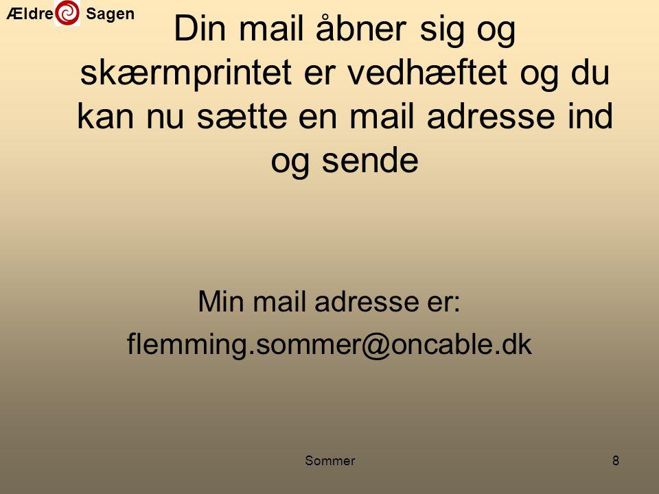 Min mail adresse er: flemming.sommer@oncable.dk