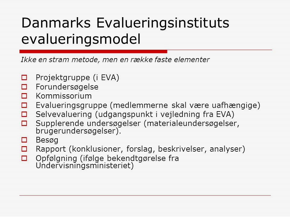 Danmarks Evalueringsinstituts evalueringsmodel