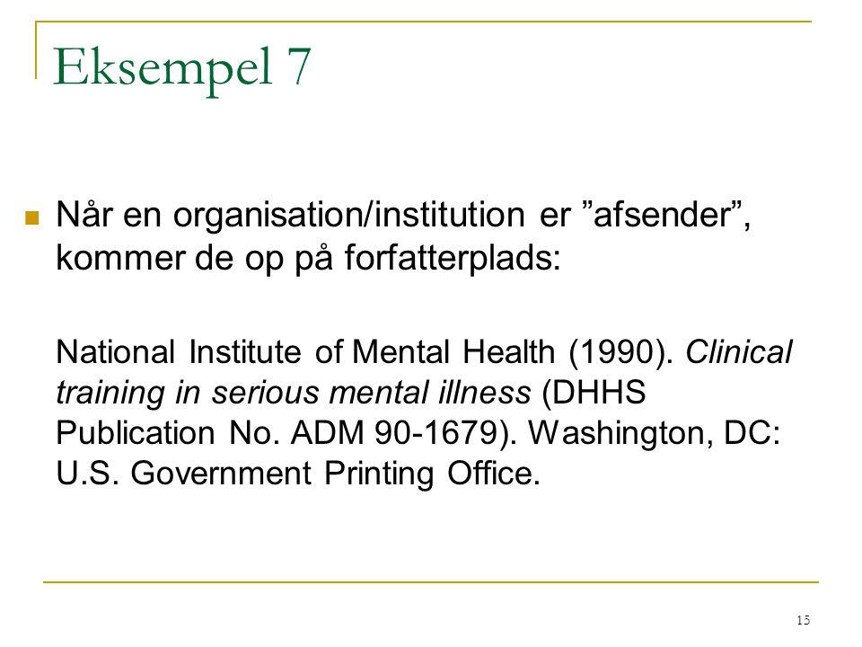 Eksempel 7 Når en organisation/institution er afsender , kommer de op på forfatterplads: