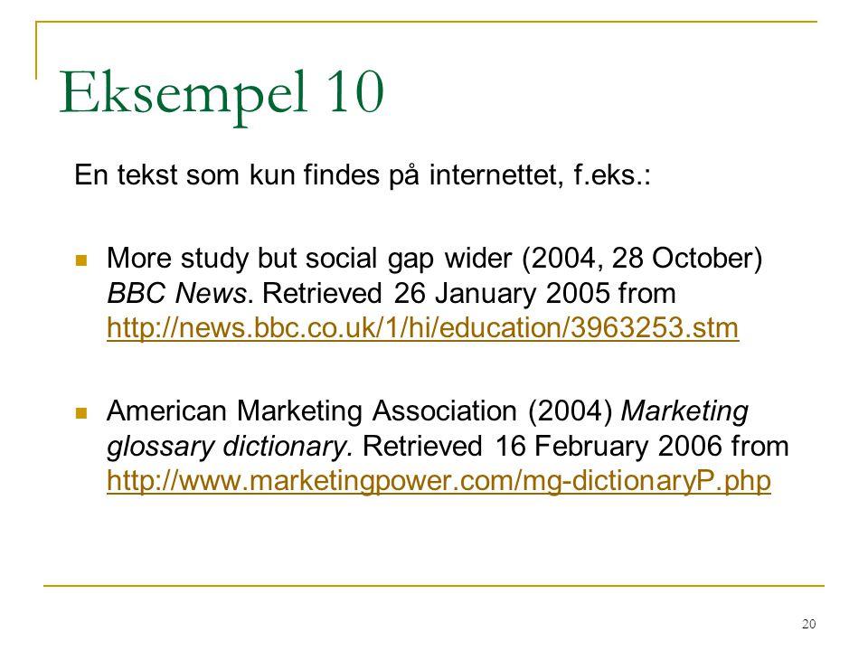 Eksempel 10 En tekst som kun findes på internettet, f.eks.: