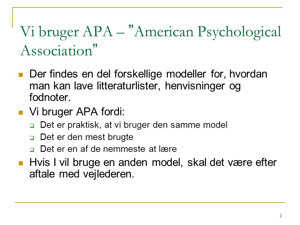 Vi bruger APA – American Psychological Association