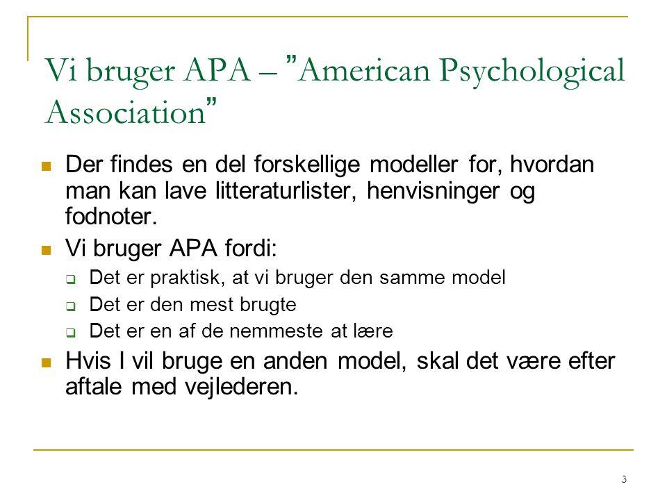 Vi bruger APA – American Psychological Association