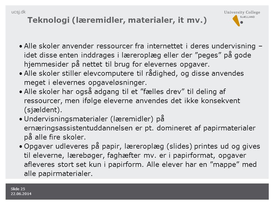 Teknologi (læremidler, materialer, it mv.)